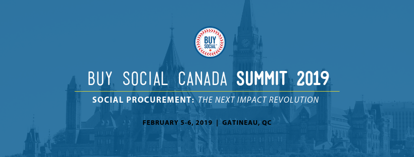 Building equity and community impact through social procurement: Reflections on the 2019 Buy Social Canada Summit