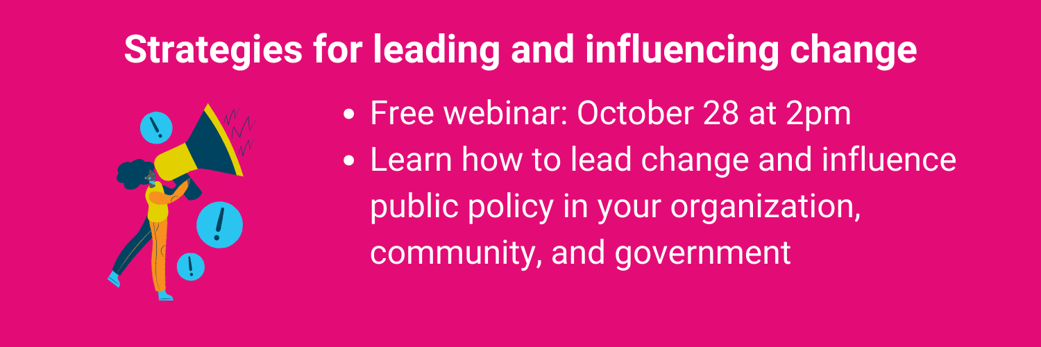 A new webinar, Strategies for leading an influencing change. Free webinar on October 28. Click the photo to learn more.