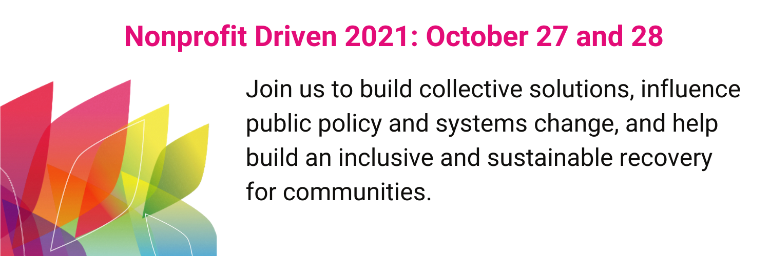 Join us to build collective solutions, influence public policy and systems change, and help build an inclusive and sustainable recovery for communities.