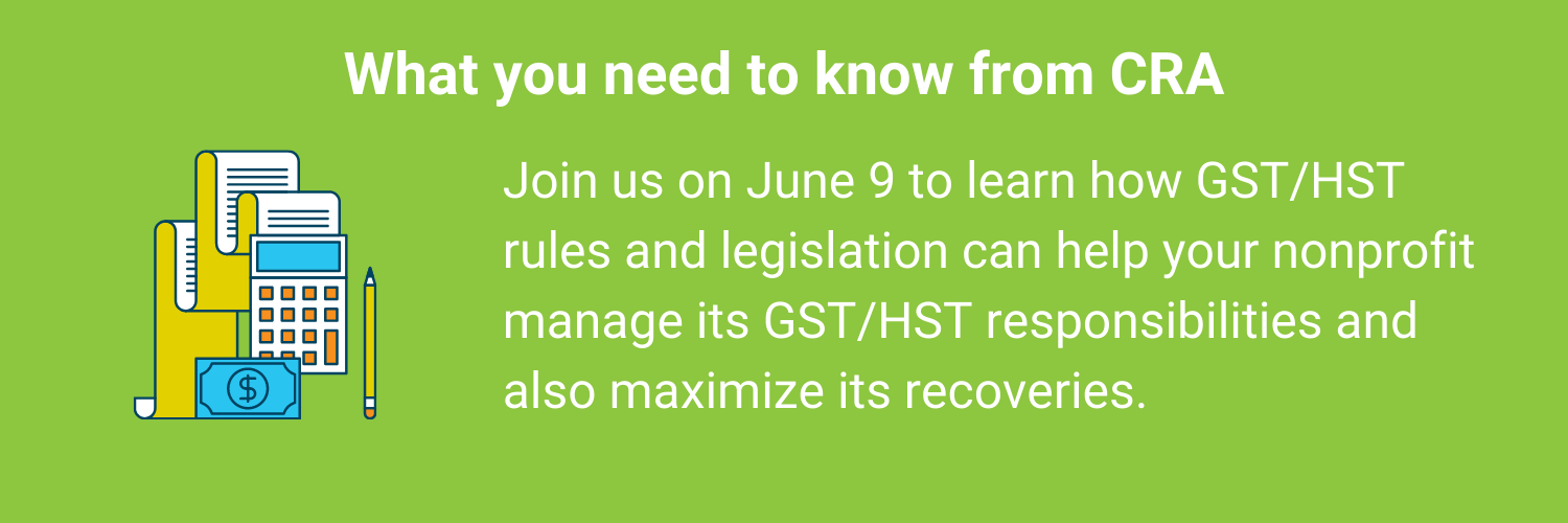 Slider with image of calculator, paper, and money. Text says: Join us on June 9 to learn how GST/HST rules and legislation can help your nonprofit manage its GST/HST responsibilities and also maximize its recoveries.
